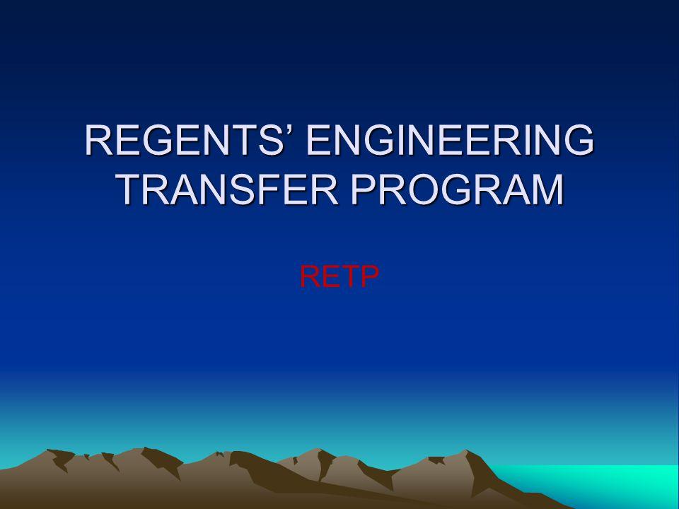 REGENTS' ENGINEERING TRANSFER PROGRAM RETP