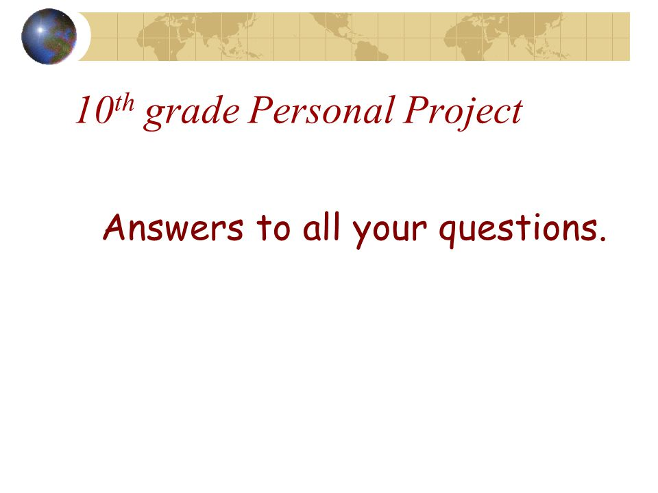 Project Stages Think of a project.( NOT your 8 th grade one) Be specific.