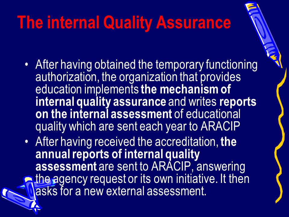 The internal Quality Assurance After having obtained the temporary functioning authorization, the organization that provides education implements the