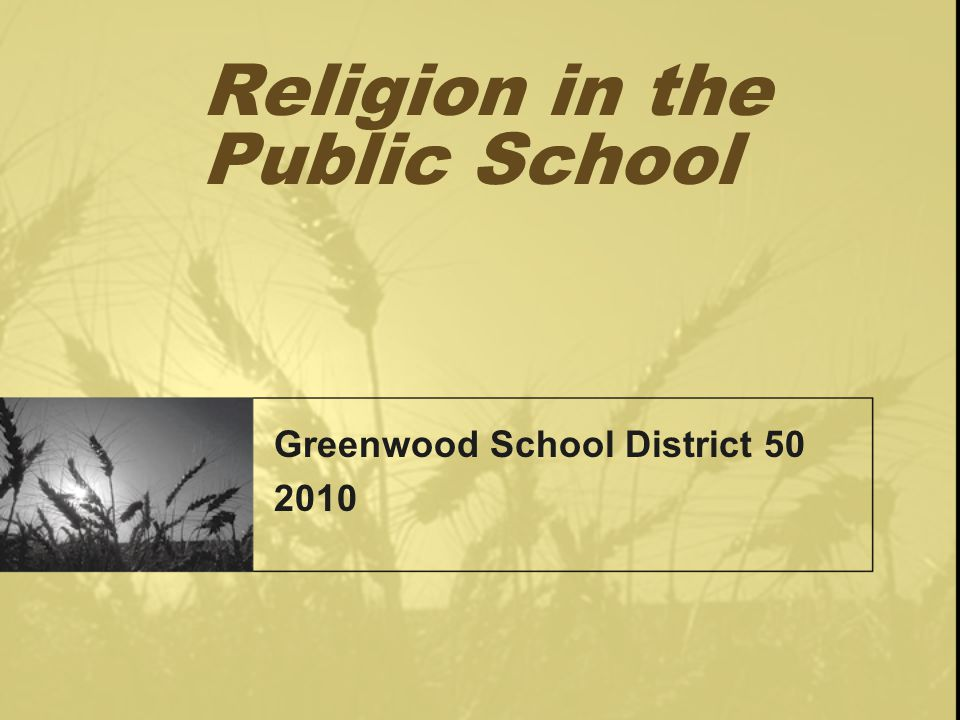 Religion in the Public School Greenwood School District 50 2010