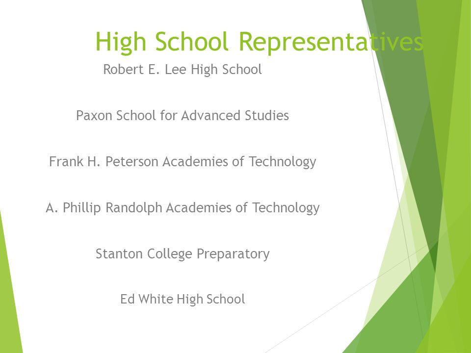 High School Representatives Robert E. Lee High School Paxon School for Advanced Studies Frank H.