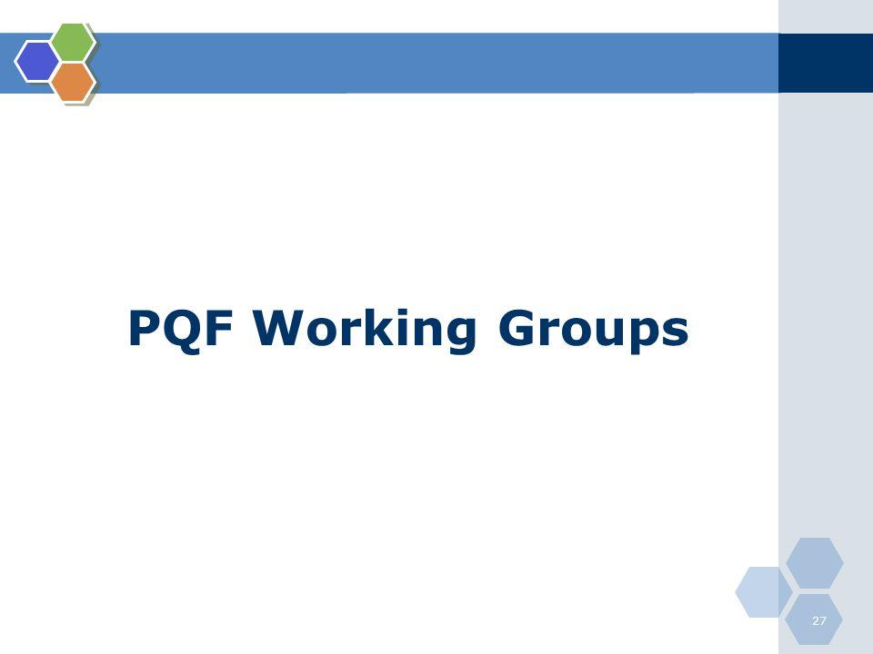 PQF Working Groups 27