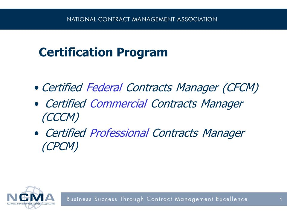 CFCM indicates you are knowledgeable about the practice of contracts management in the federal environment 2