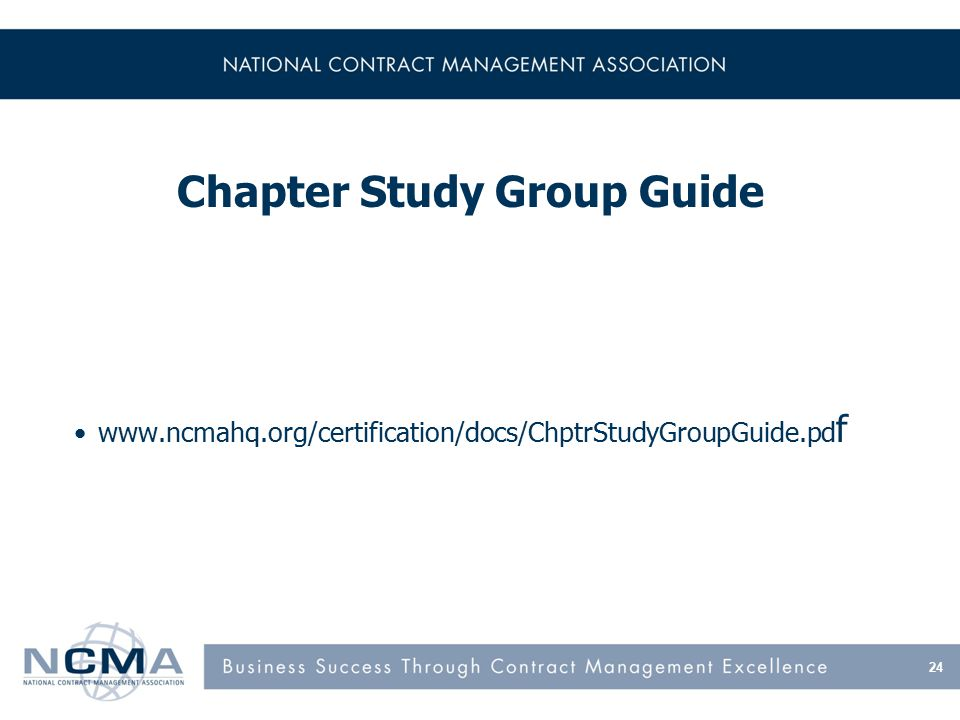 Chapter Study Group Guide www.ncmahq.org/certification/docs/ChptrStudyGroupGuide.pd f 24