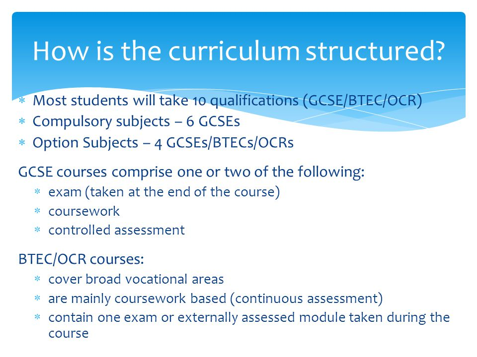 How is the curriculum structured.