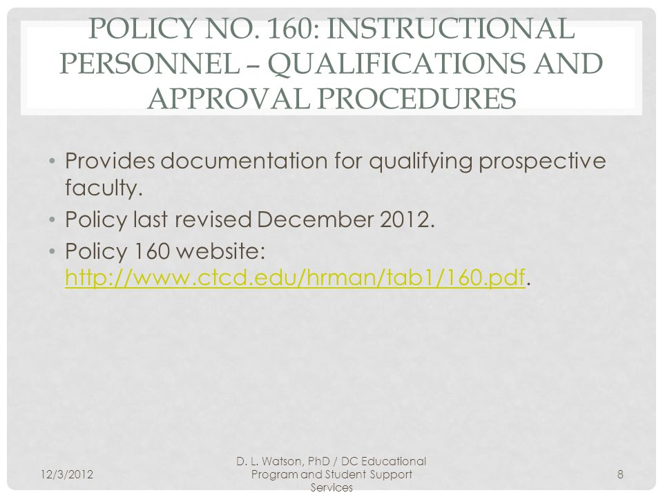 POLICY NO. 160: INSTRUCTIONAL PERSONNEL – QUALIFICATIONS AND APPROVAL PROCEDURES Provides documentation for qualifying prospective faculty. Policy las