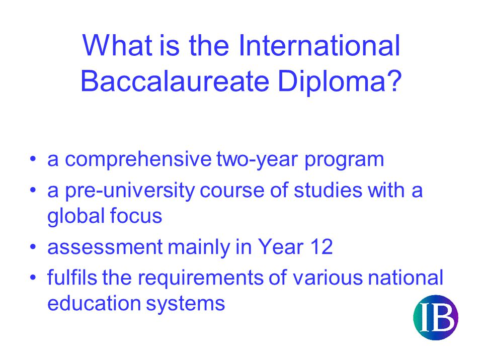Teaching the IB – Comparison to the VCE Strengths Interesting course Support is provided via the Online Curriculum Centre Criterion referenced Cooperative Learning model – students are not ranked against each other Difficulties Content driven Lack of hours Workshops Applications Textbooks Isolation