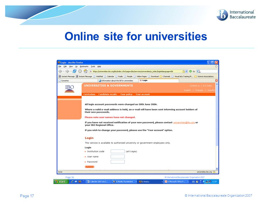 © International Baccalaureate Organization 2007 Online site for universities Page 17