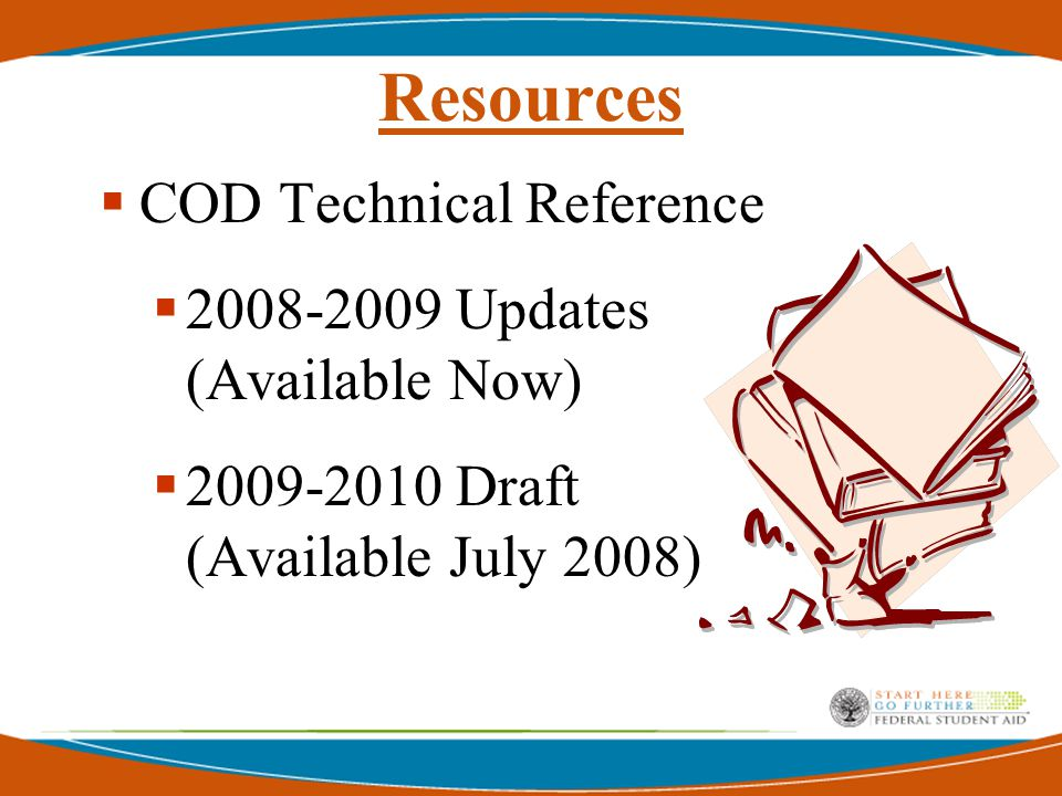 Resources  COD Technical Reference  2008-2009 Updates (Available Now)  2009-2010 Draft (Available July 2008)