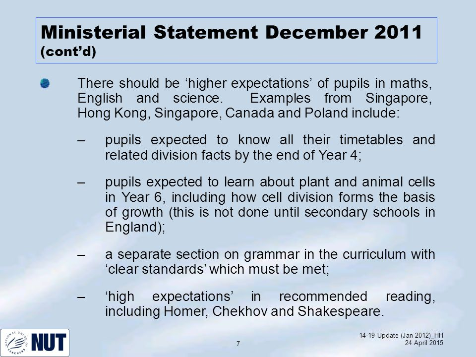 14-19 Update (Jan 2012)_HH 24 April 2015 7 There should be 'higher expectations' of pupils in maths, English and science.