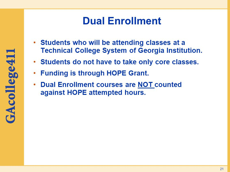 Dual Enrollment Students who will be attending classes at a Technical College System of Georgia Institution. Students do not have to take only core cl