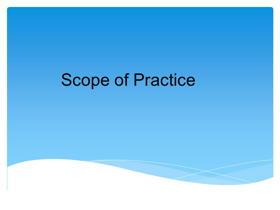 S Scope of Practice