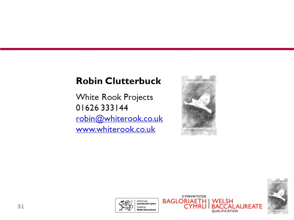 31 Robin Clutterbuck White Rook Projects 01626 333144 robin@whiterook.co.uk www.whiterook.co.uk