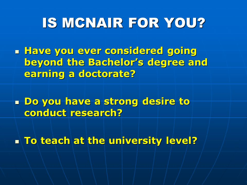 IS MCNAIR FOR YOU.