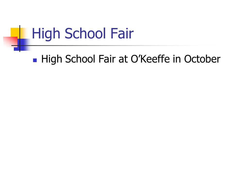 High School Fair High School Fair at O'Keeffe in October