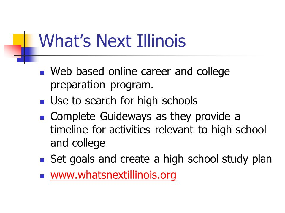 What's Next Illinois Web based online career and college preparation program.