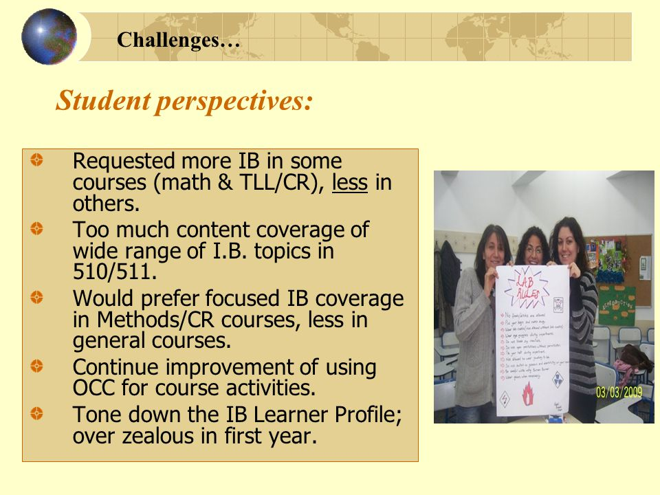 Student perspectives: Requested more IB in some courses (math & TLL/CR), less in others.