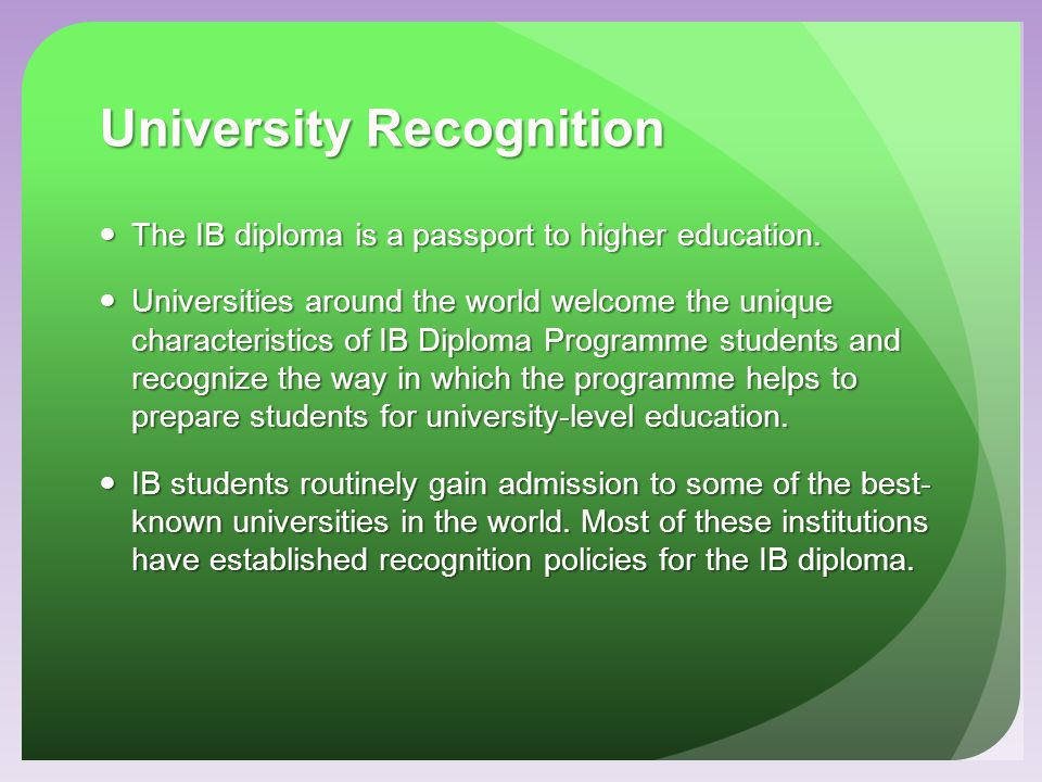 University Statistics UK University Survey 97% were satisfied the Diploma Programme prepares students for university.
