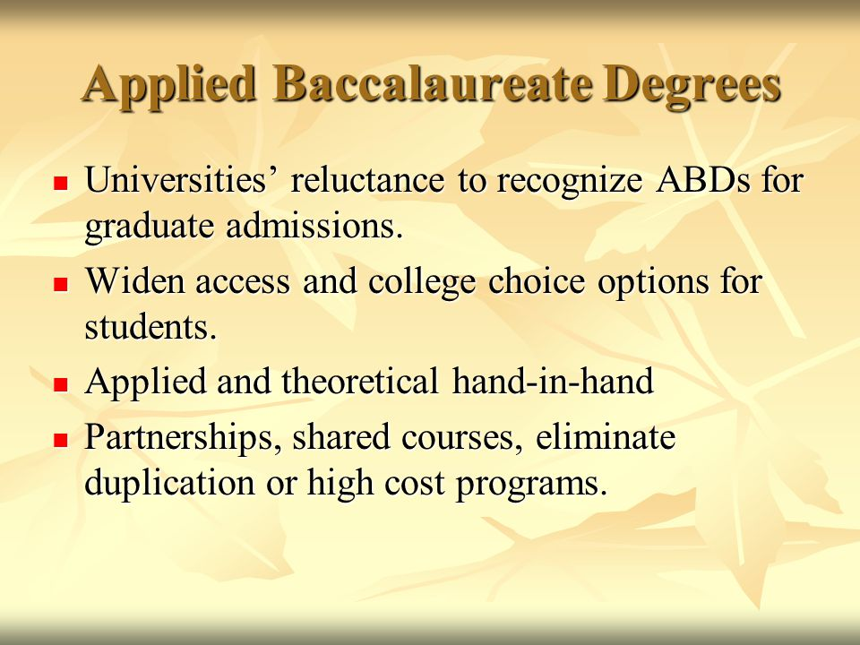 Applied Baccalaureate Degrees Universities' reluctance to recognize ABDs for graduate admissions.