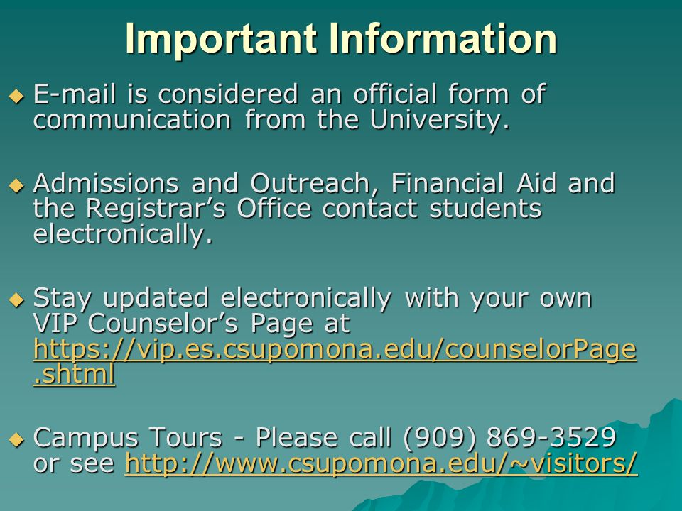 Important Information  E-mail is considered an official form of communication from the University.
