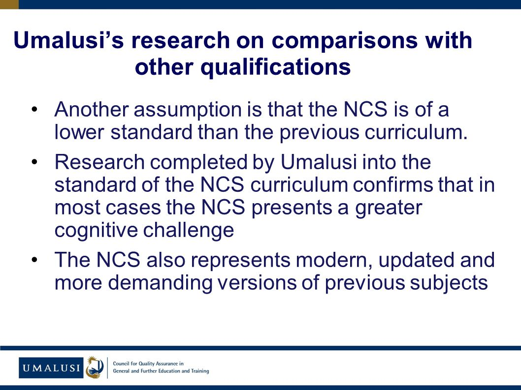 Another assumption is that the NCS is of a lower standard than the previous curriculum.