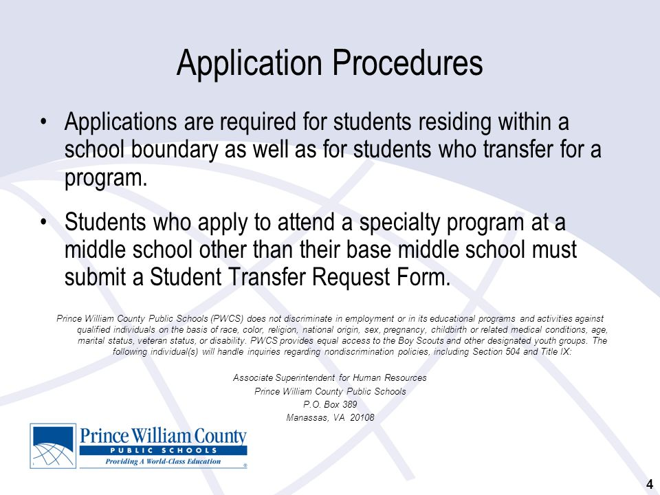 Application Procedures Applications are required for students residing within a school boundary as well as for students who transfer for a program.