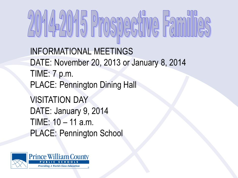 INFORMATIONAL MEETINGS DATE: November 20, 2013 or January 8, 2014 TIME: 7 p.m.