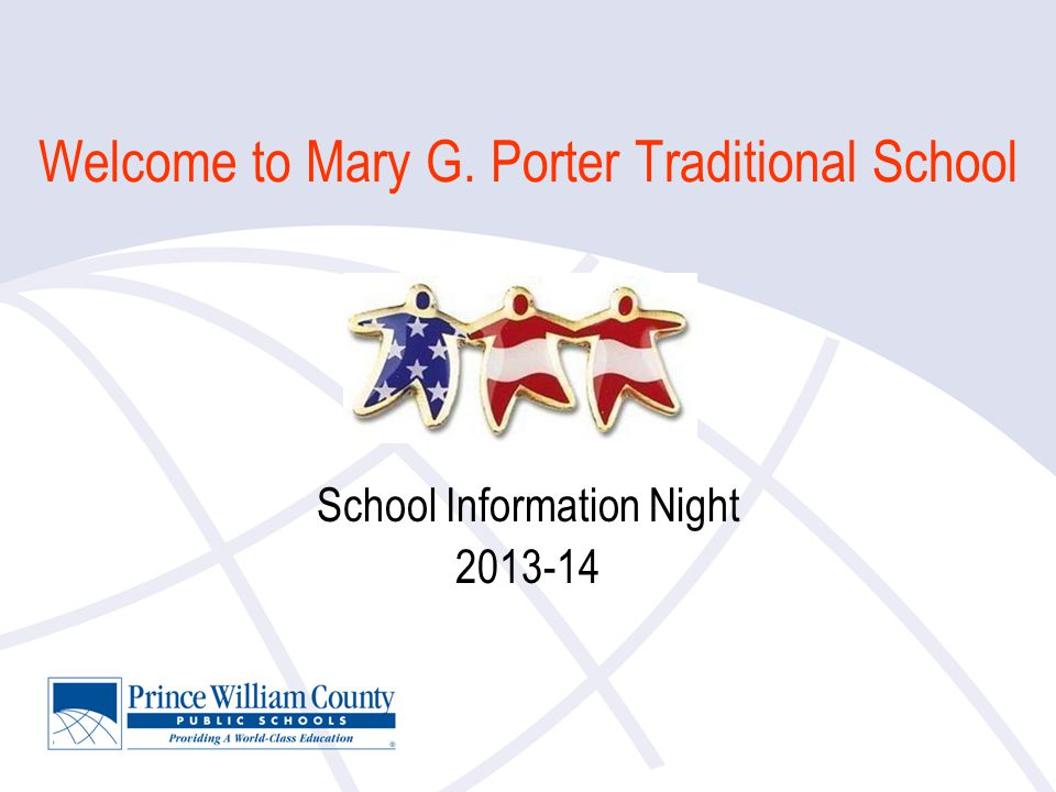 Welcome to Mary G. Porter Traditional School School Information Night 2013-14
