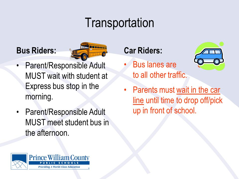 Transportation Bus Riders: Parent/Responsible Adult MUST wait with student at Express bus stop in the morning.
