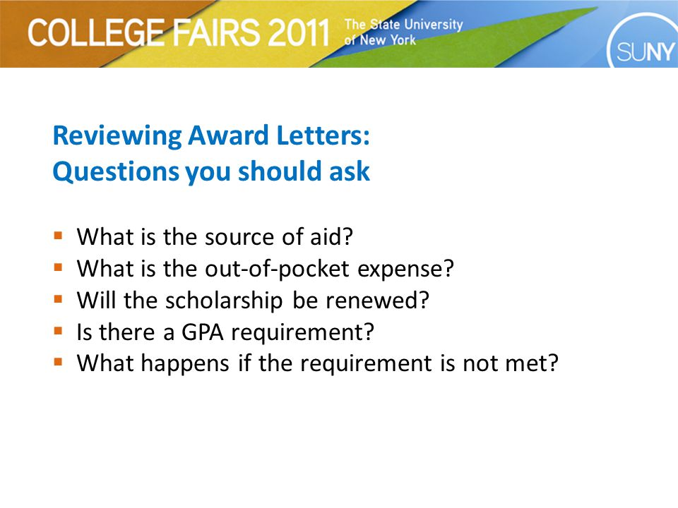 Reviewing Award Letters: Questions you should ask  What is the source of aid.