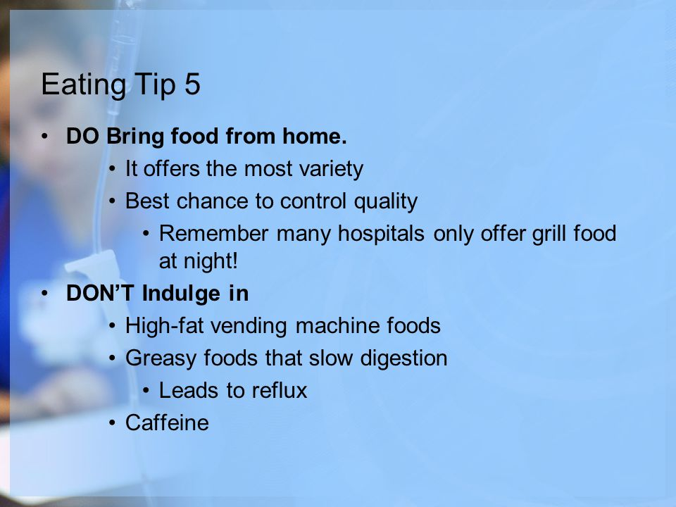 Eating Tip 5 DO Bring food from home.