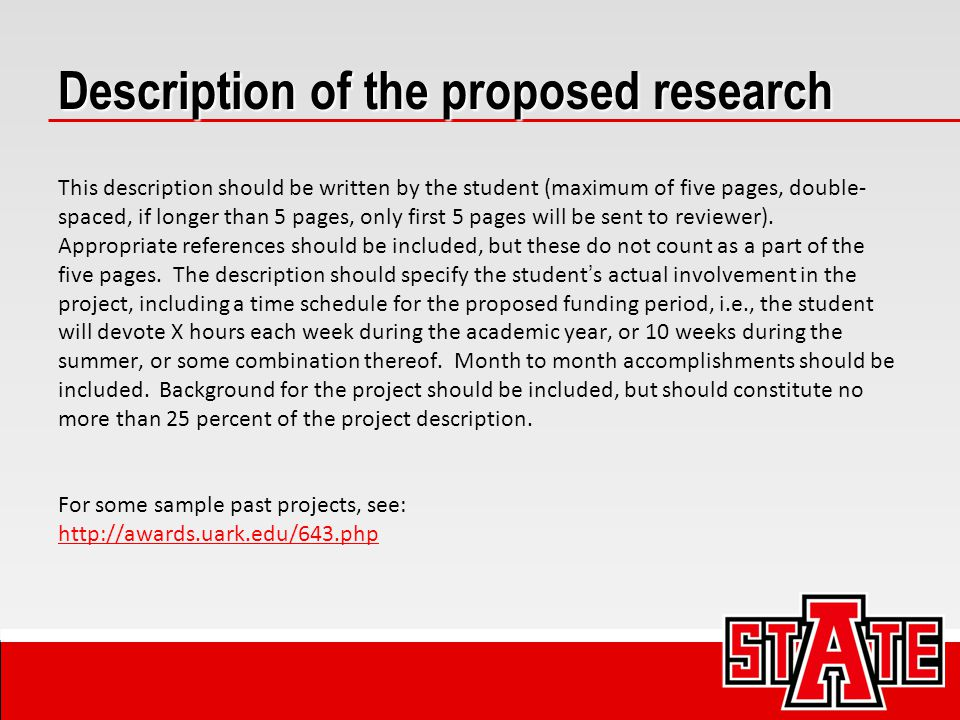 Description of the proposed research This description should be written by the student (maximum of five pages, double- spaced, if longer than 5 pages, only first 5 pages will be sent to reviewer).