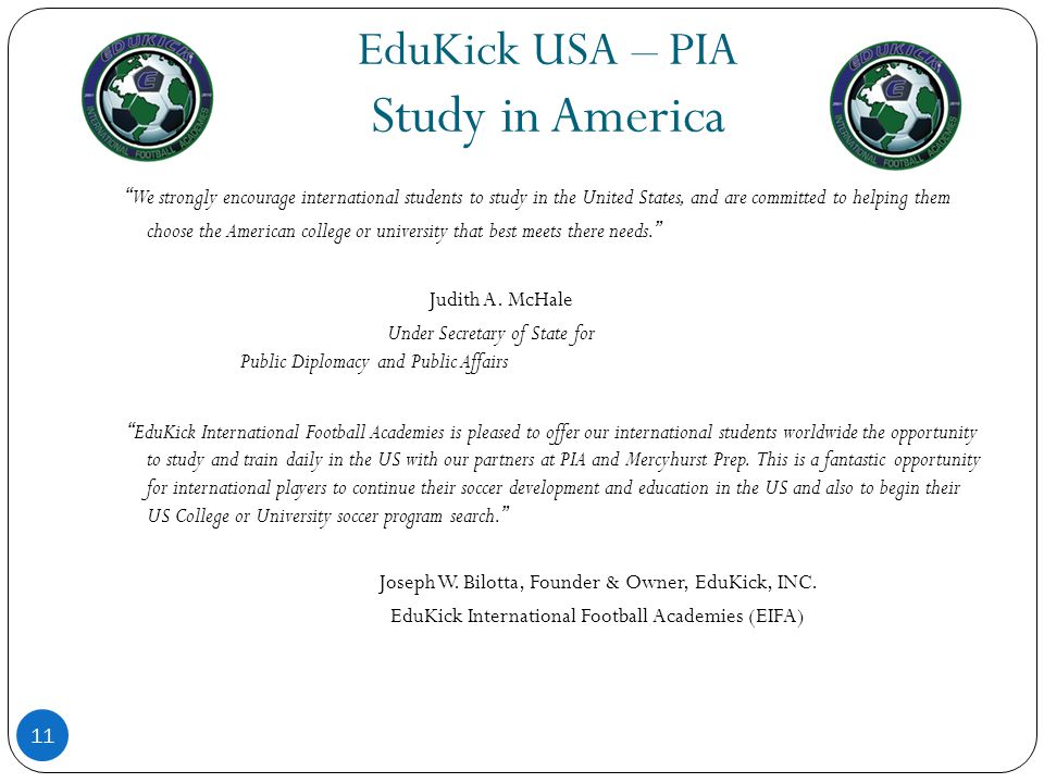 "EduKick USA – PIA Study in America 11 ""We strongly encourage international students to study in the United States, and are committed to helping them c"