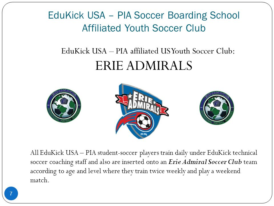 EduKick USA – PIA Soccer Boarding School Affiliated Youth Soccer Club EduKick USA – PIA affiliated US Youth Soccer Club : ERIE ADMIRALS All EduKick US