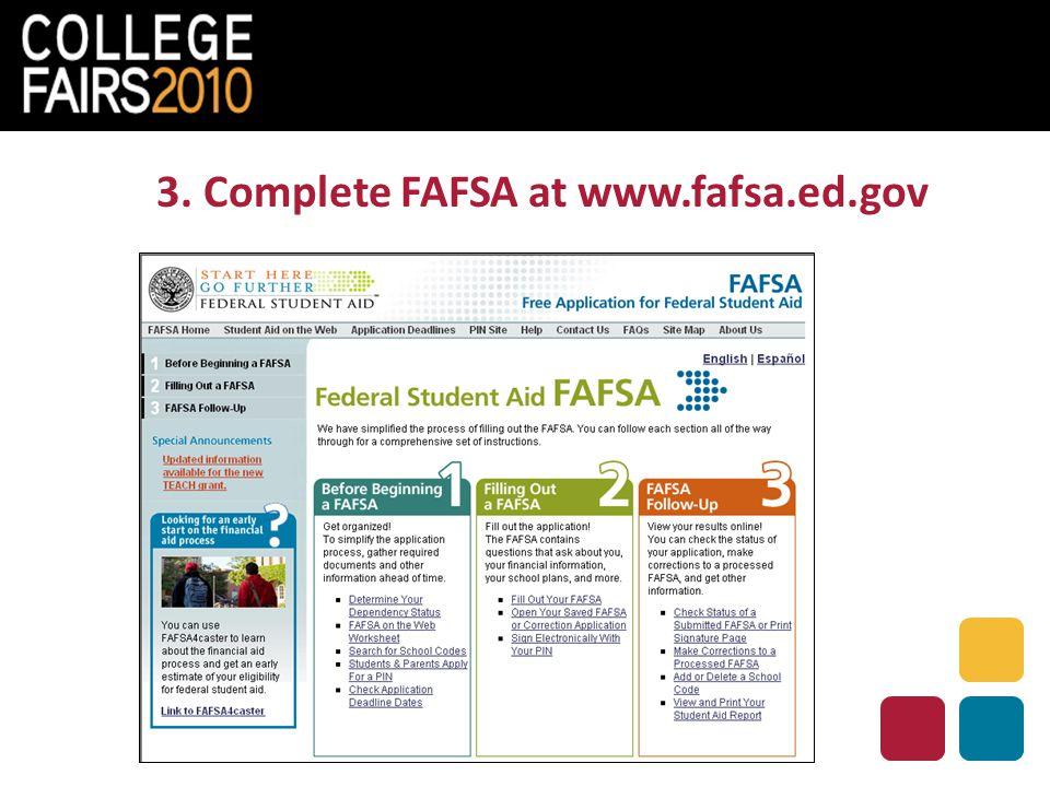 3. Complete FAFSA at www.fafsa.ed.gov