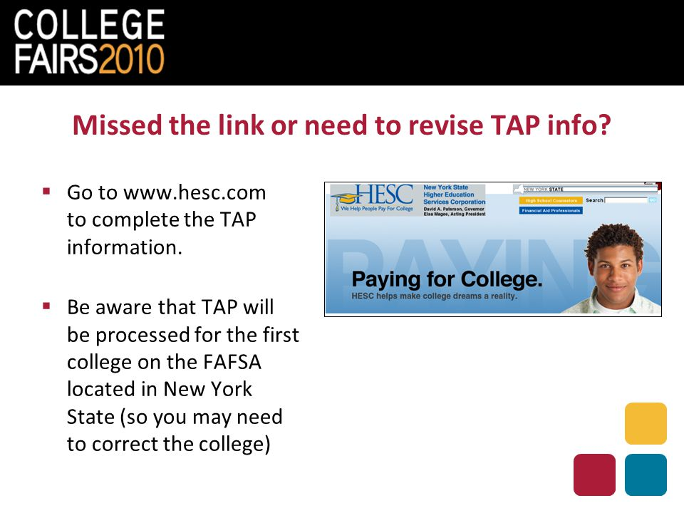 Missed the link or need to revise TAP info.  Go to www.hesc.com to complete the TAP information.