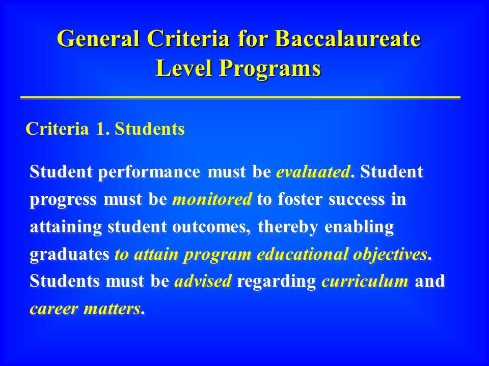 General Criteria for Baccalaureate Level Programs Student performance must be evaluated.