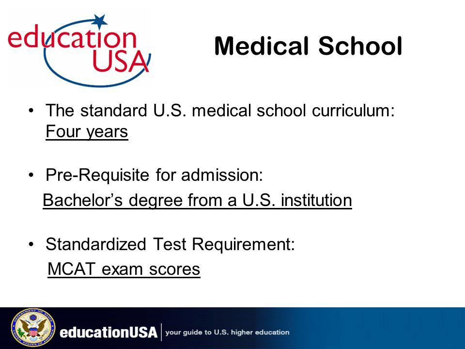Medical School The standard U.S.