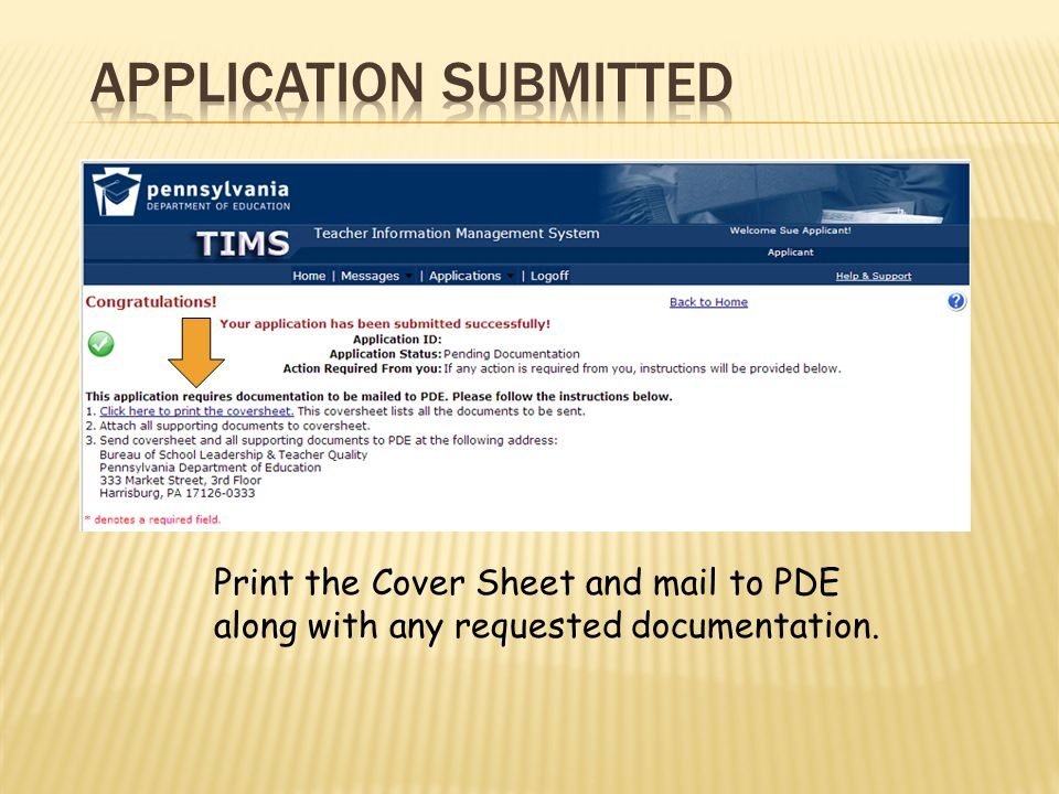Print the Cover Sheet and mail to PDE along with any requested documentation.