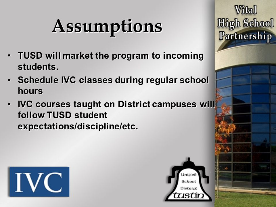 TUSD will market the program to incoming students. Schedule IVC classes during regular school hours IVC courses taught on District campuses will follo