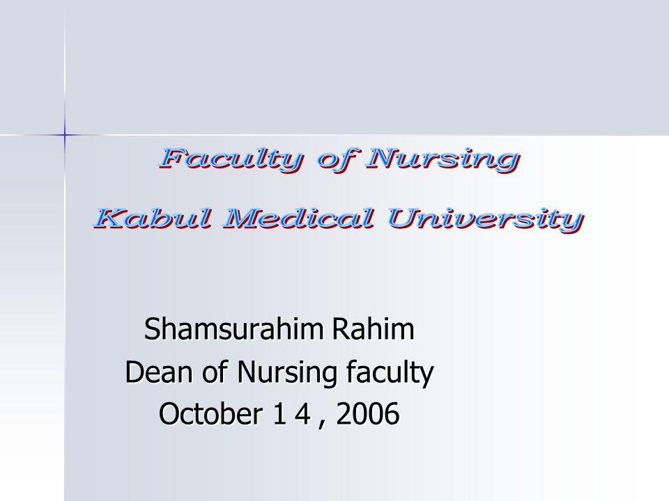 Shamsurahim Rahim Dean of Nursing faculty October 1 4, 2006