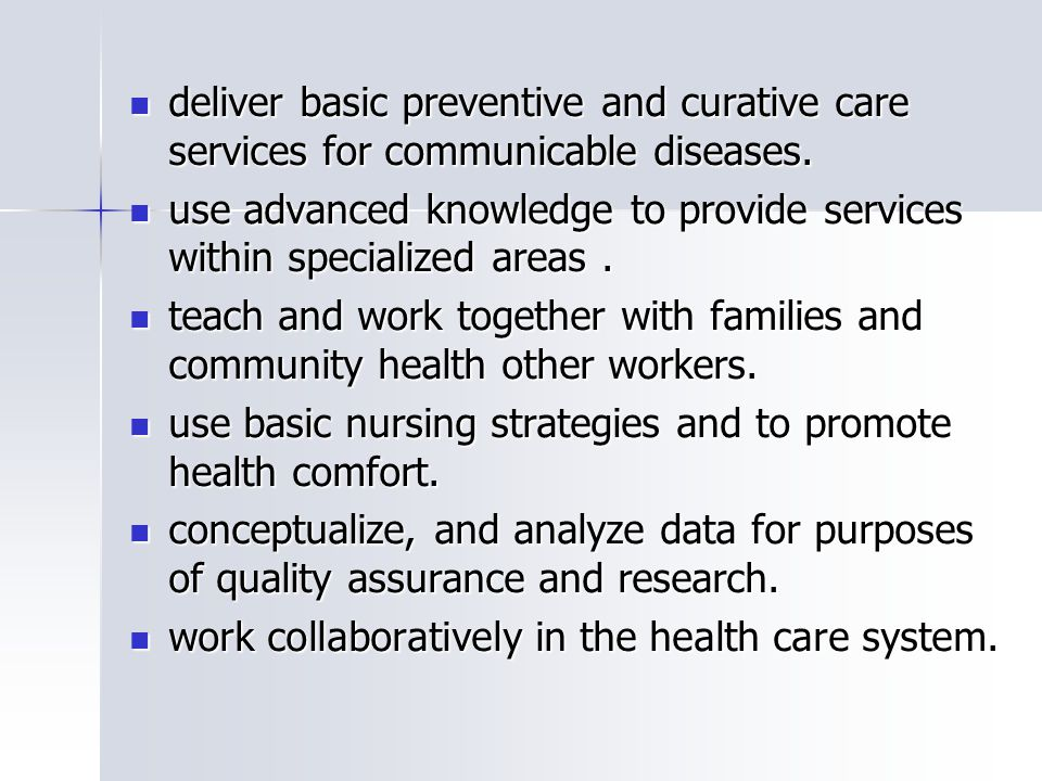deliver basic preventive and curative care services for communicable diseases. deliver basic preventive and curative care services for communicable di