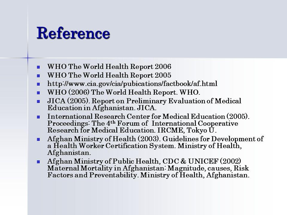 Reference WHO The World Health Report 2006 WHO The World Health Report 2006 WHO The World Health Report 2005 WHO The World Health Report 2005 http://w