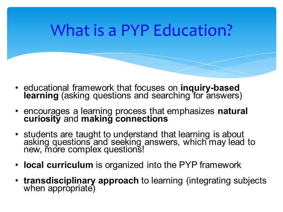 educational framework that focuses on inquiry-based learning (asking questions and searching for answers) encourages a learning process that emphasizes natural curiosity and making connections students are taught to understand that learning is about asking questions and seeking answers, which may lead to new, more complex questions.