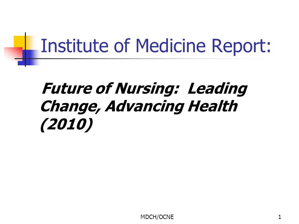 MDCH/OCNE1 Institute of Medicine Report: Future of Nursing: Leading Change, Advancing Health (2010)