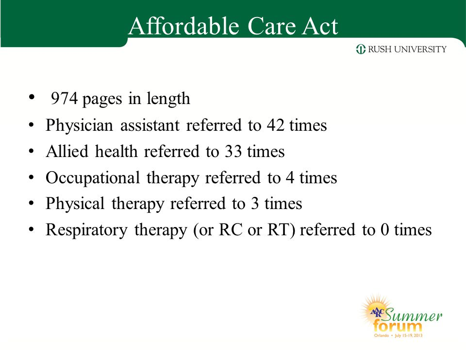 Affordable Care Act 974 pages in length Physician assistant referred to 42 times Allied health referred to 33 times Occupational therapy referred to 4