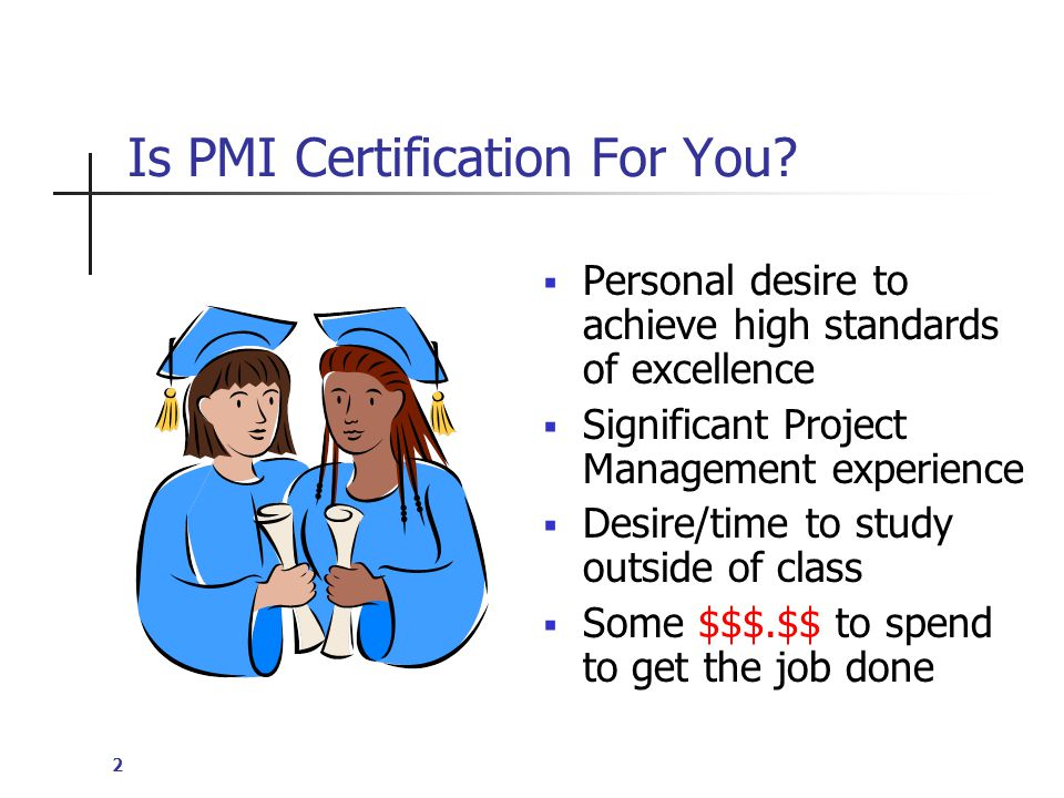 2 Is PMI Certification For You.