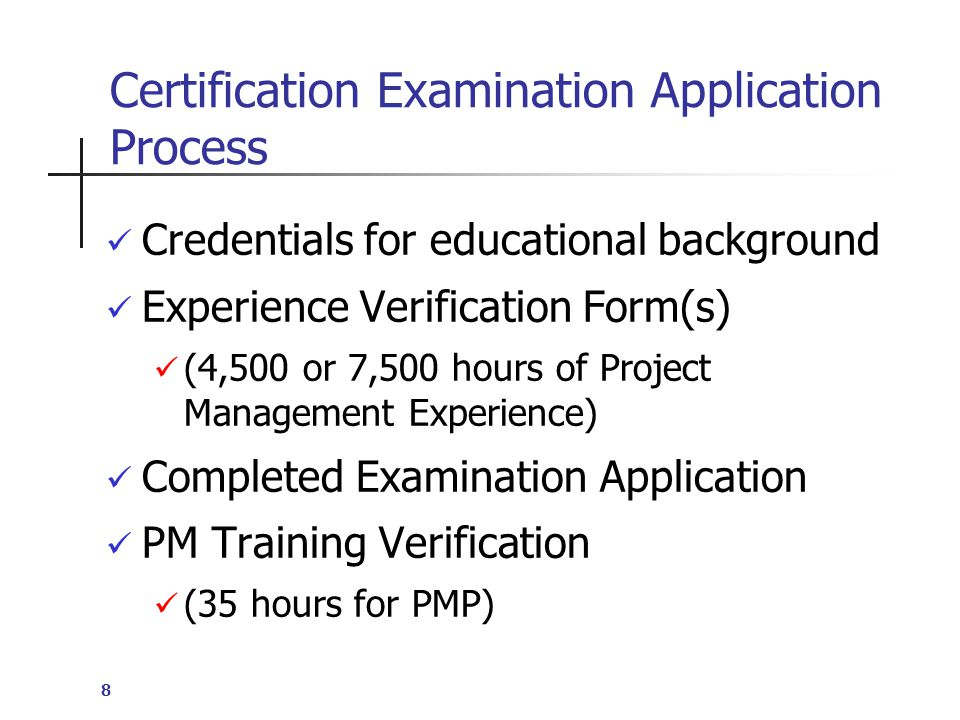 9 Category 1 Criteria (PMP) At the time of application, the candidate: 1.
