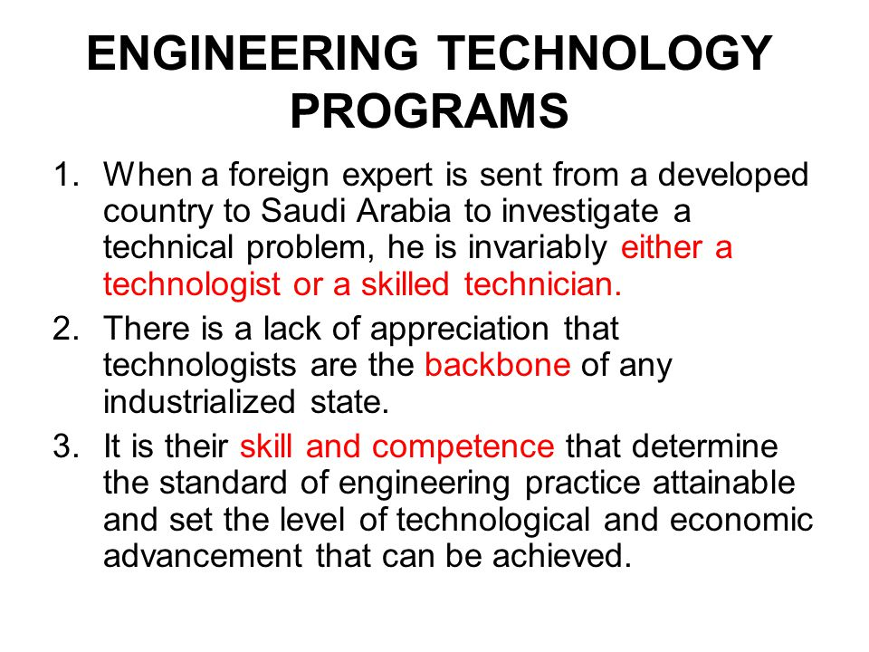 ENGINEERING TECHNOLOGY PROGRAMS 1.When a foreign expert is sent from a developed country to Saudi Arabia to investigate a technical problem, he is inv