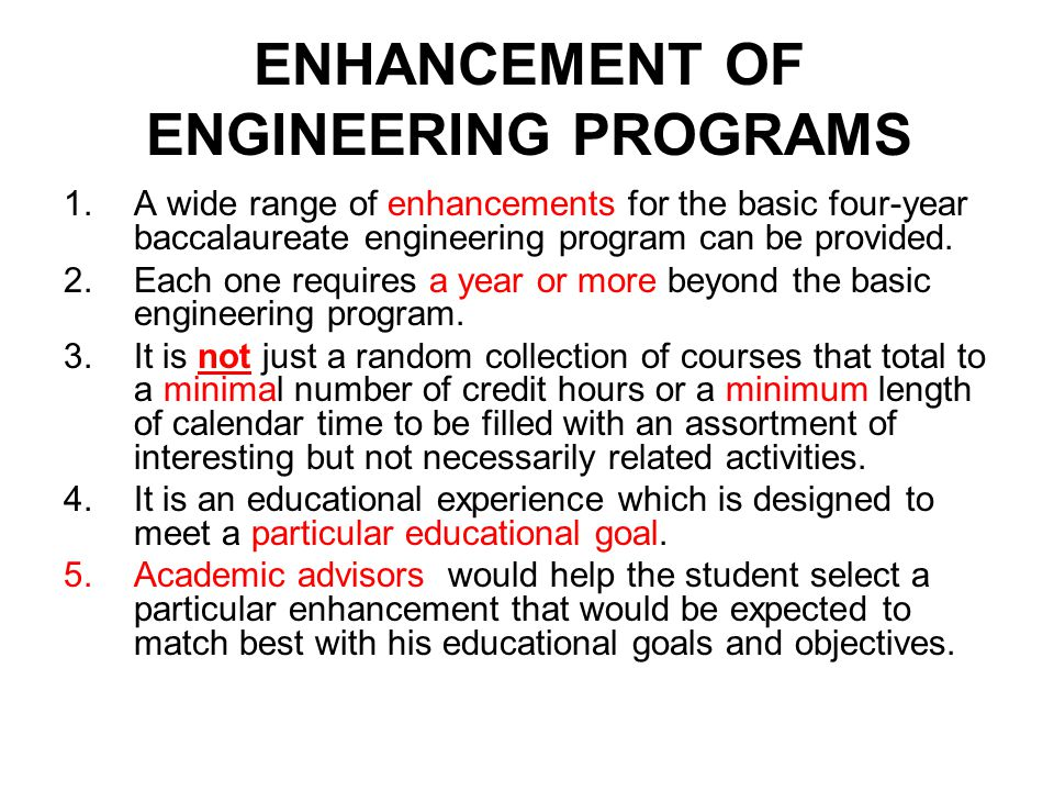 Enhancement programs could be designed to provide one or more of the following: 1.Additional background in the discipline 2.A broader education in the social sciences.